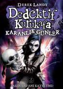 Dedektif Kurukafa - Karanlık Günler (Ciltli)