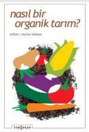Nasıl Bir Organik Tarım