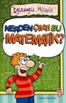 Eğlenceli Bilgi (Matematik) - Nerden Çıktı Bu Matematik !