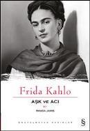 Aşk ve Acı-Frida Kahlo