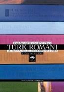 Başlangıçtan Günümüze Türk Romanı Yıllara ve Yazarlara Göre Romanımızın Tarihi Özet ve Değerlendirme